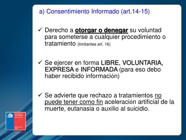 a) Consentimiento Informado (art.14-15)