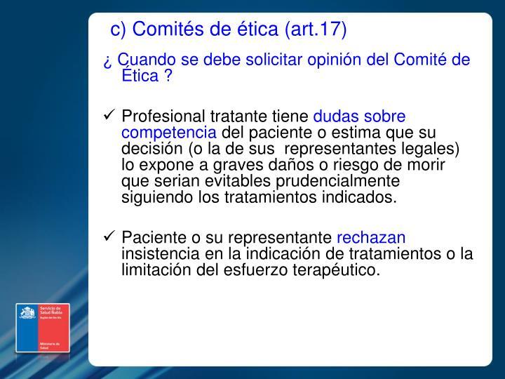 c) Comités de ética (art.17)