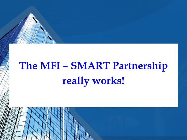 The MFI – SMART Partnership