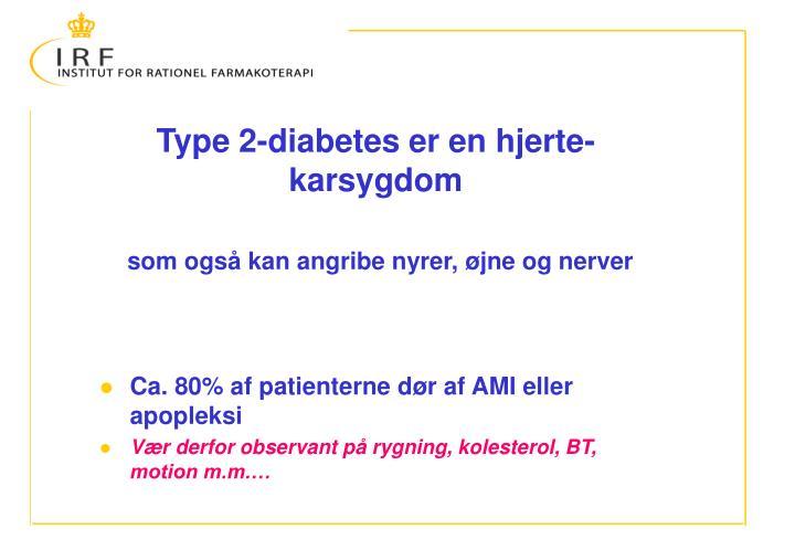 Type 2-diabetes er en hjerte- karsygdom