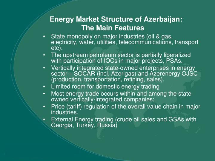 Energy market structure of azerbaijan the main features