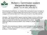 multani v commission scolaire marguerite bourgeoys 2006 1 s c r 256 2006 scc 6