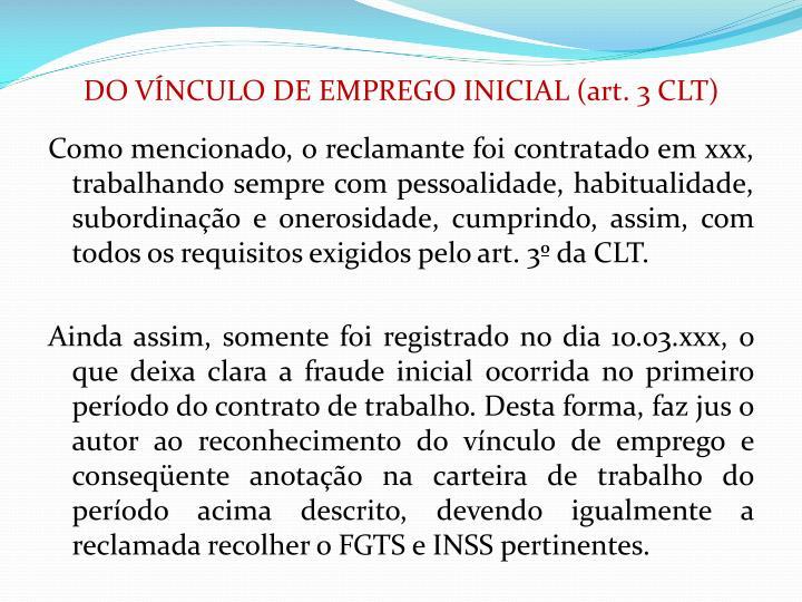DO VÍNCULO DE EMPREGO INICIAL (art. 3 CLT)
