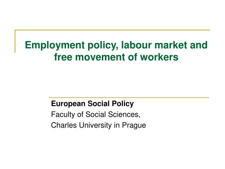 Employment policy labour market and free movement of workers