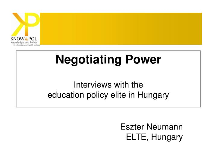 Negotiating power interviews with the education policy elite in hungary