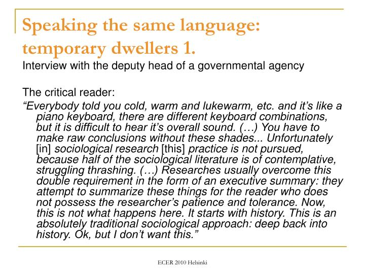 Speaking the same language: temporary dwellers 1.