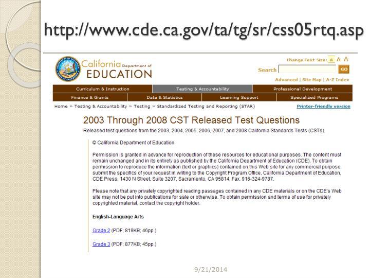 http://www.cde.ca.gov/ta/tg/sr/css05rtq.asp