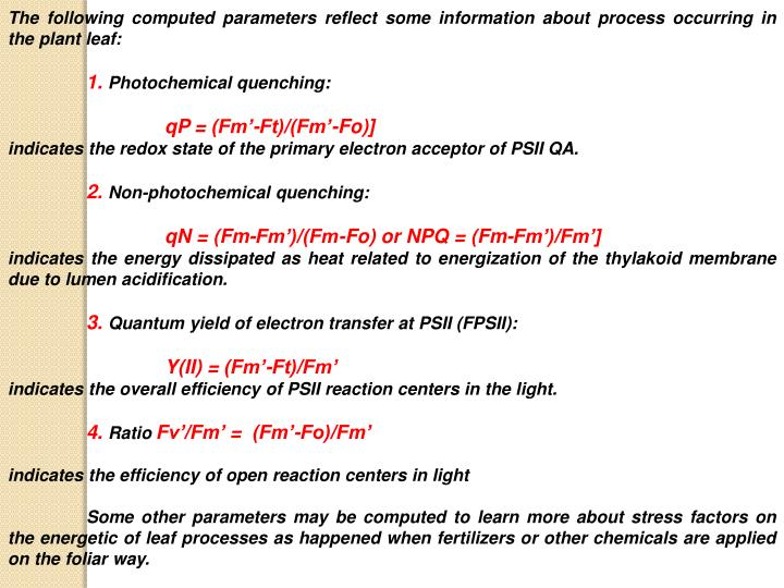 The following computed parameters reflect some information about process occurring in the plant leaf: