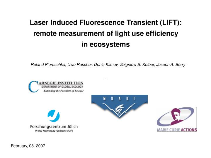 Laser Induced Fluorescence Transient (LIFT):