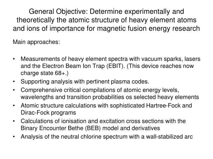 General Objective: Determine experimentally and theoretically the atomic structure of heavy element ...