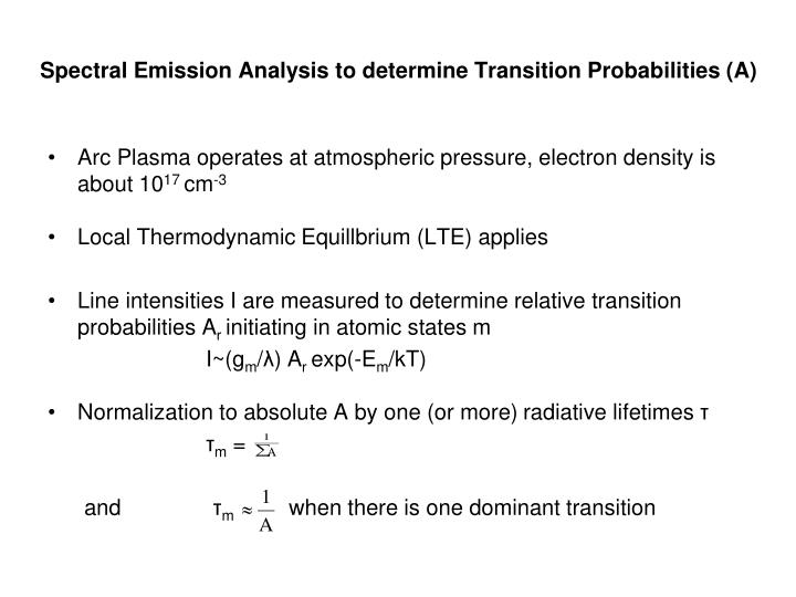 Spectral Emission Analysis to determine Transition Probabilities (A)