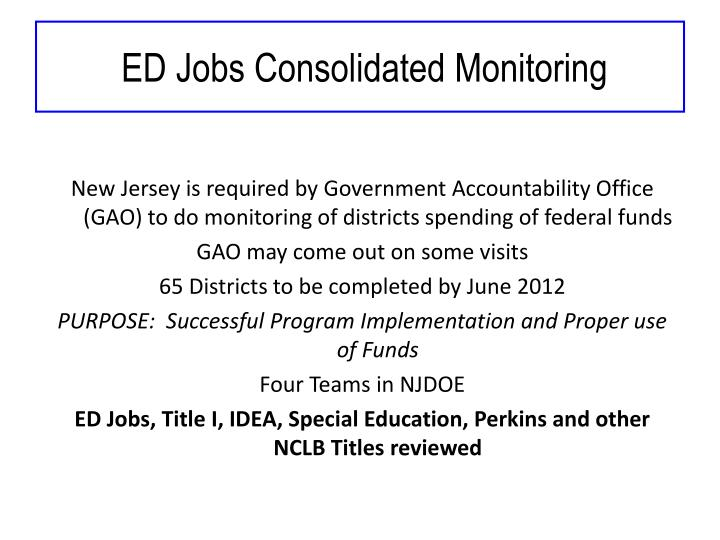 Ed jobs consolidated monitoring
