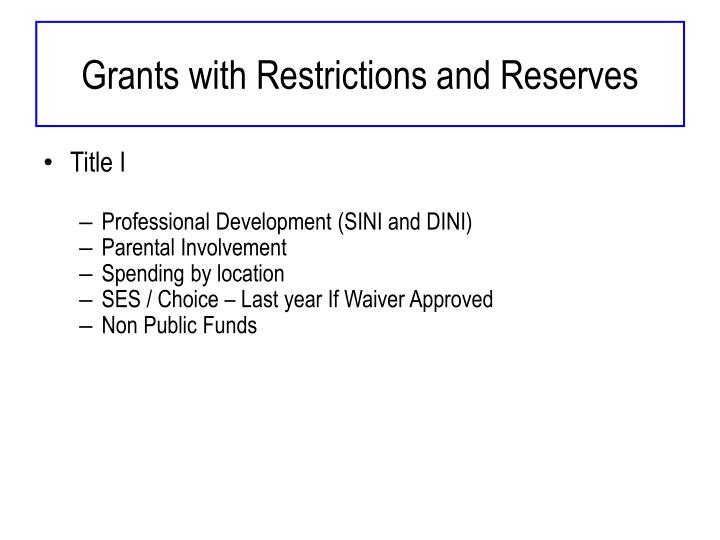 Grants with Restrictions and Reserves