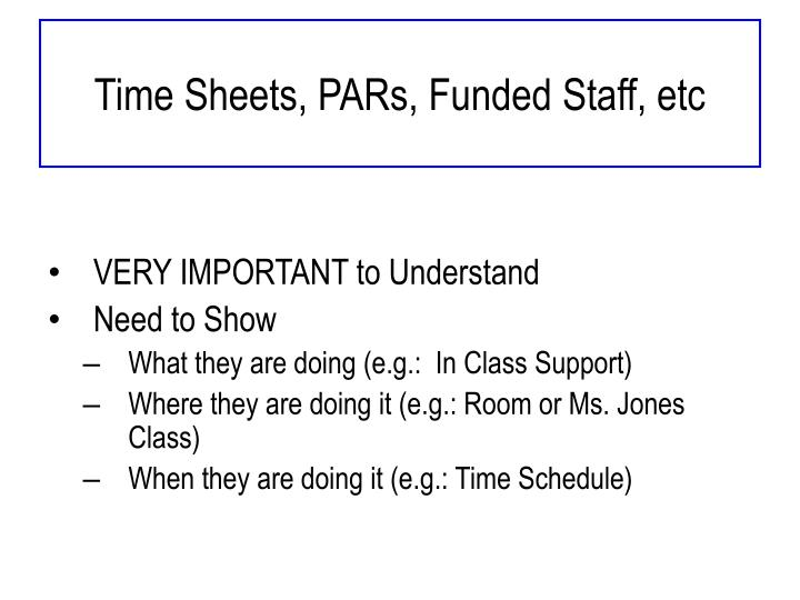 Time Sheets, PARs, Funded Staff, etc