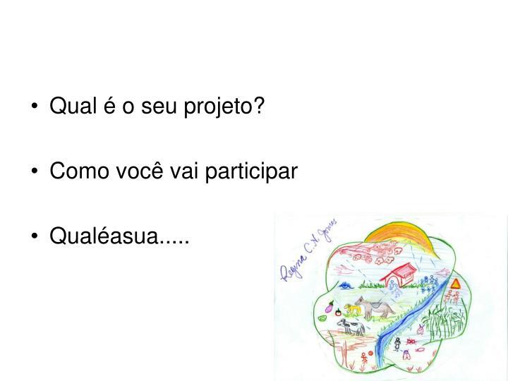 Qual é o seu projeto?