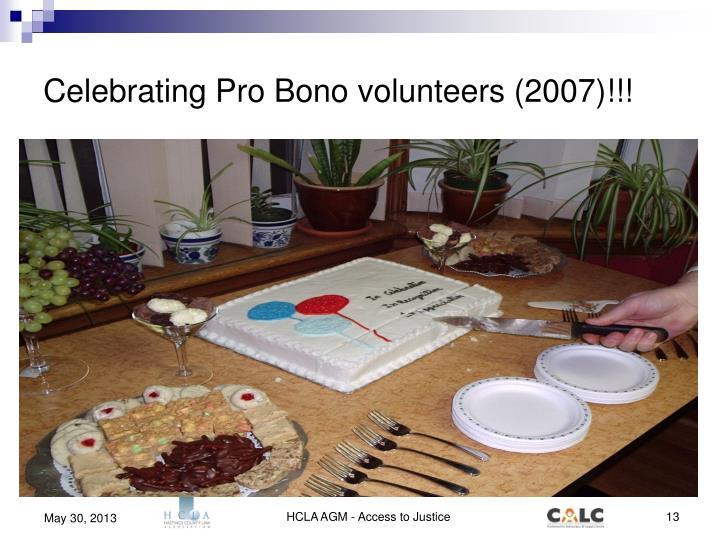 Celebrating Pro Bono volunteers (2007)!!!