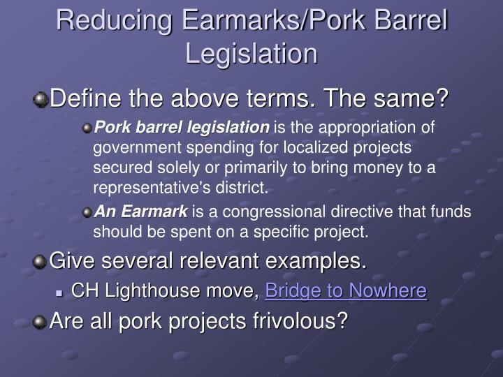 Reducing Earmarks/Pork Barrel Legislation
