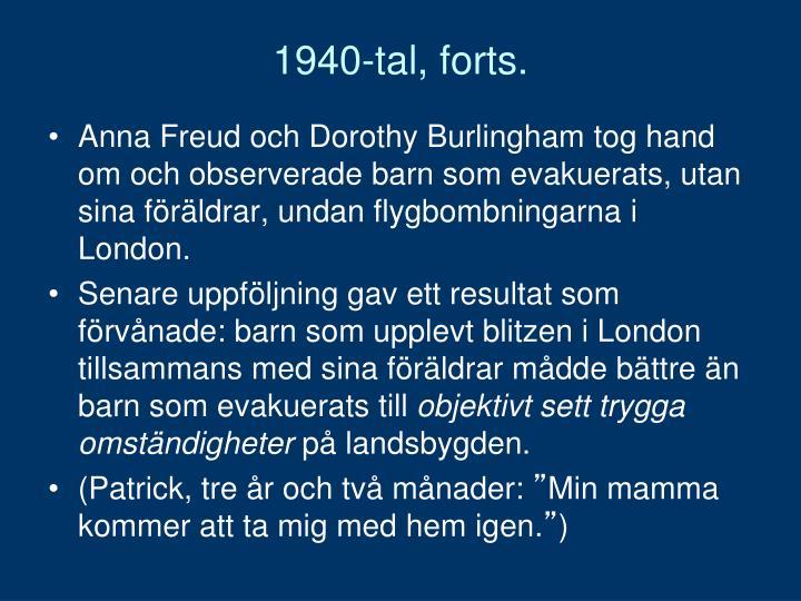 1940-tal, forts.