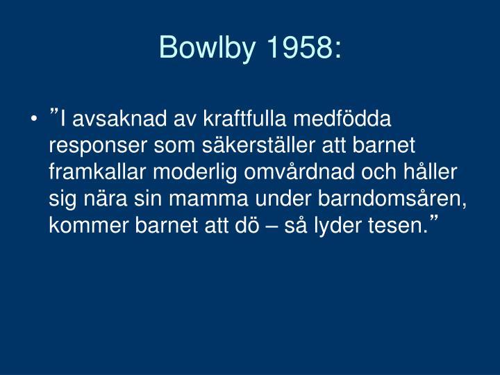 Bowlby 1958: