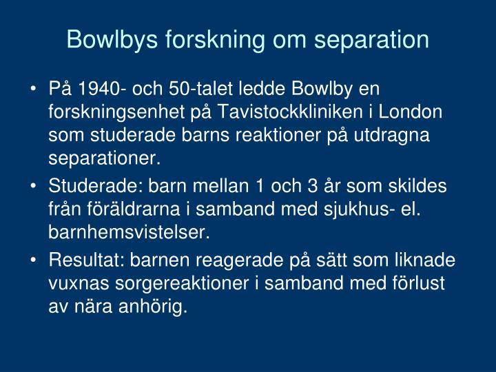 Bowlbys forskning om separation