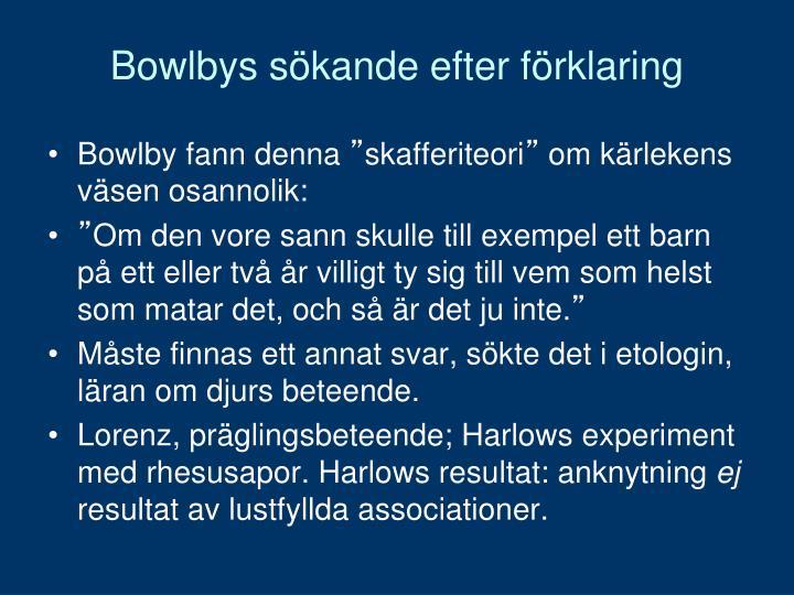 Bowlbys sökande efter förklaring