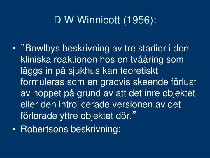 D W Winnicott (1956):