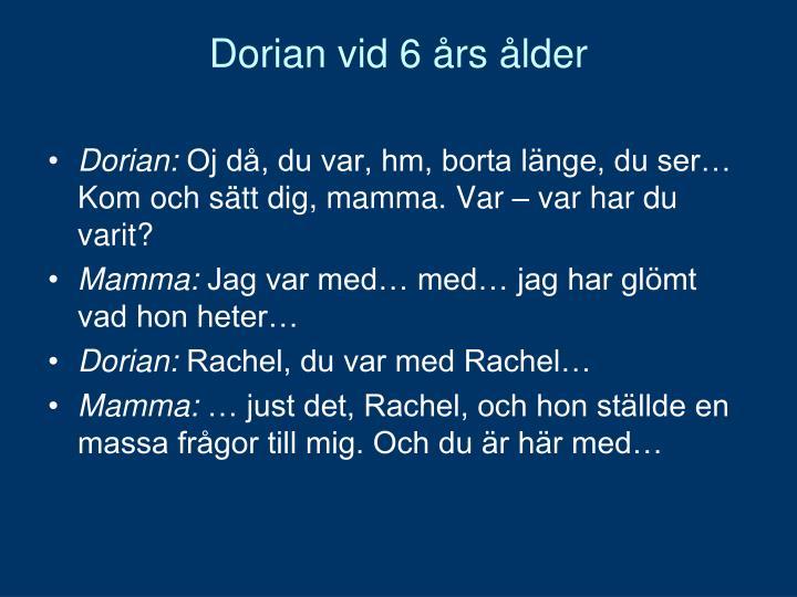 Dorian vid 6 års ålder
