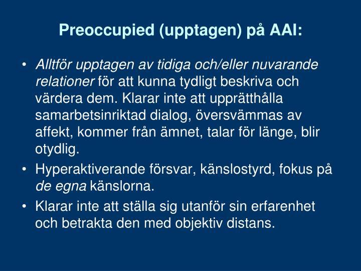 Preoccupied (upptagen) på AAI: