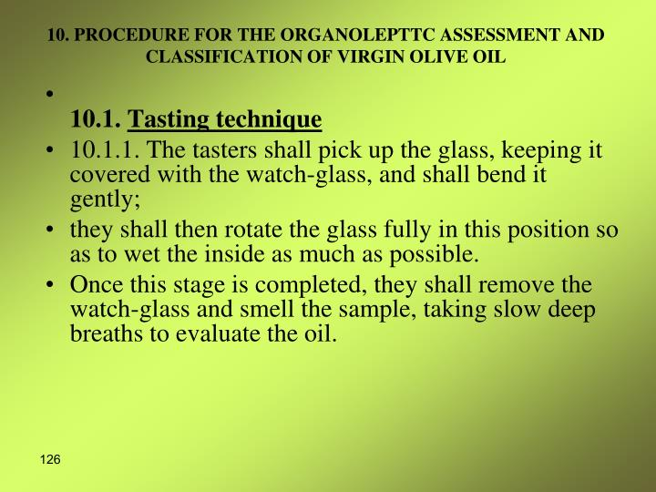 10. PROCEDURE FOR THE ORGANOLEPTTC ASSESSMENT AND CLASSIFICATION OF VIRGIN OLIVE OIL