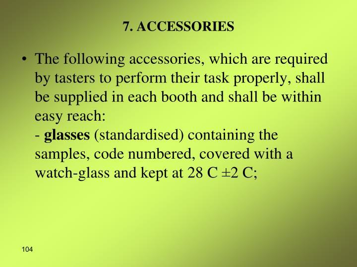 7. ACCESSORIES