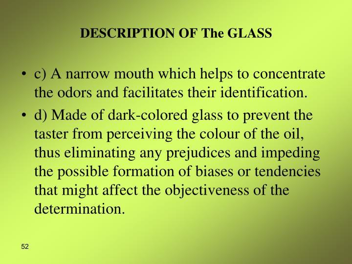 DESCRIPTION OF The GLASS