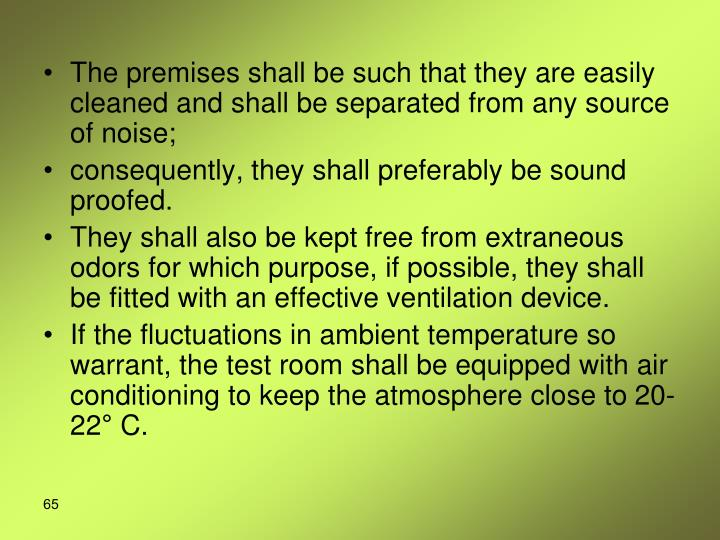 The premises shall be such that they are easily cleaned and shall be separated from any source of noise;