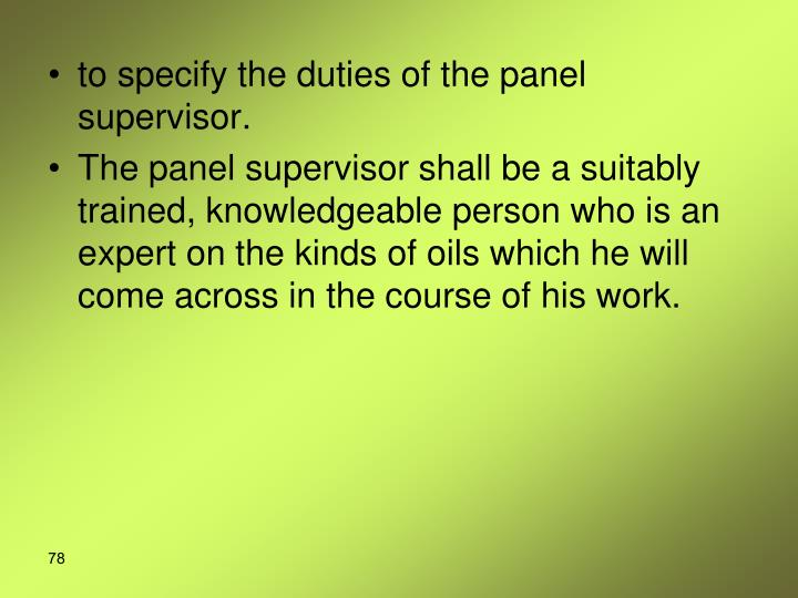 to specify the duties of the panel supervisor.