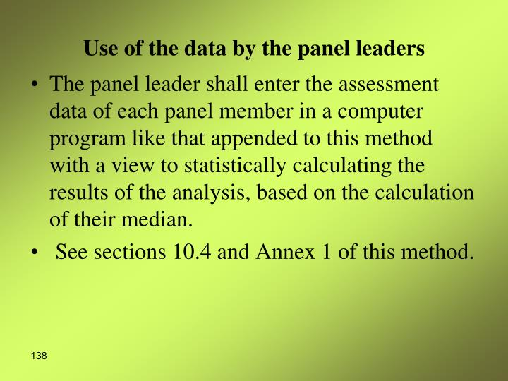 Use of the data by the panel leaders