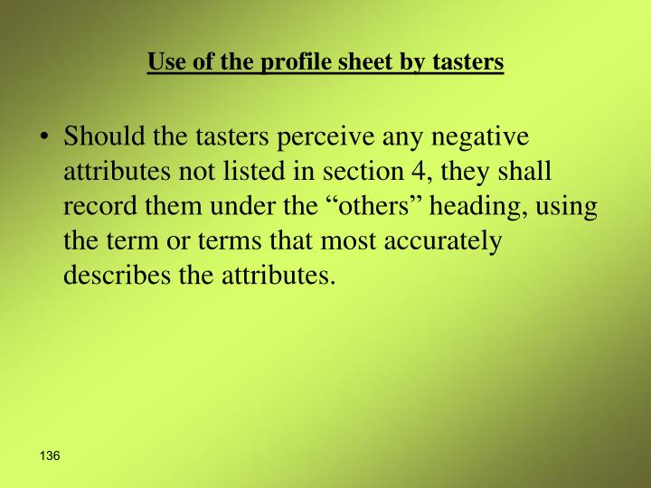 Use of the profile sheet by tasters