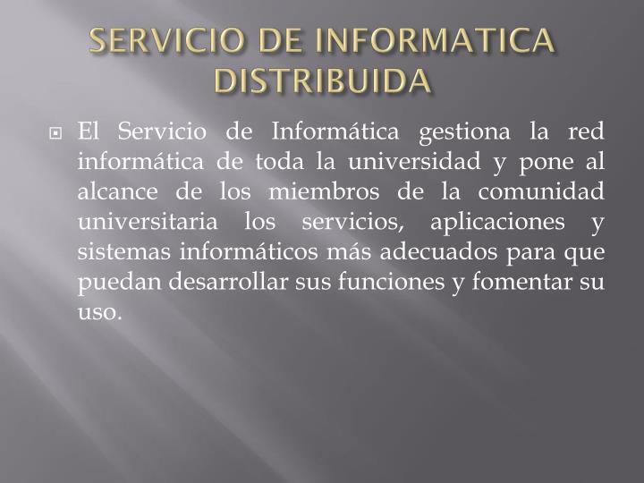 SERVICIO DE INFORMATICA DISTRIBUIDA