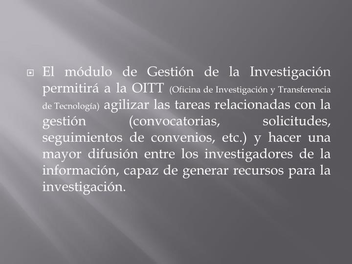 El módulo de Gestión de la Investigación permitirá a la OITT