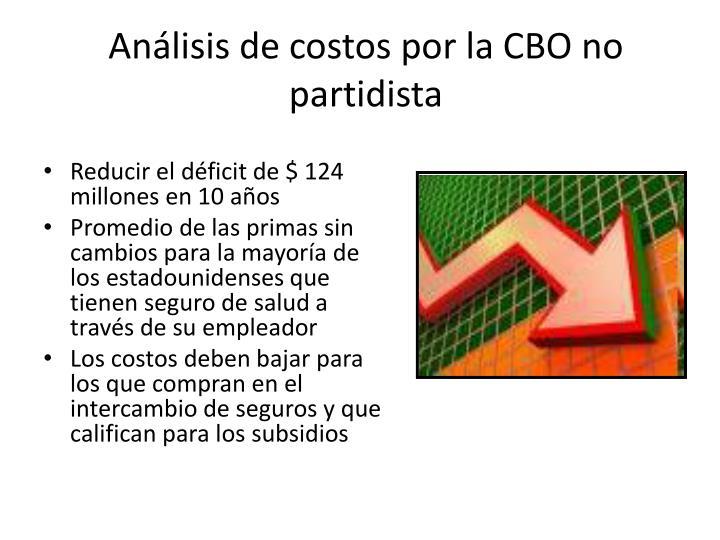 Análisis de costos por la CBO no partidista