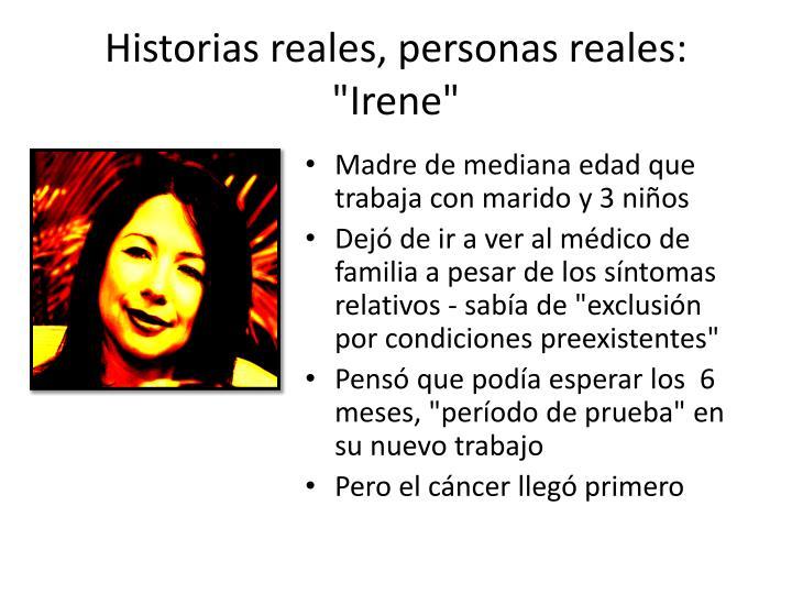 "Historias reales, personas reales: ""Irene"""