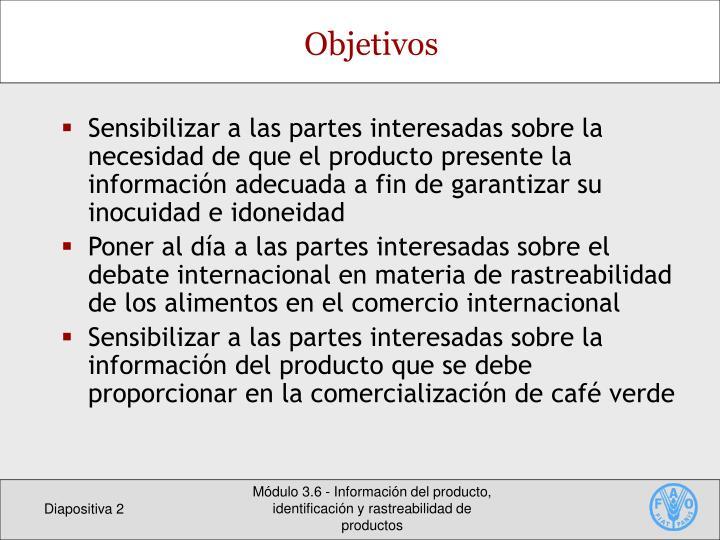 Sensibilizar a las partes interesadas sobre la necesidad de que el producto presente la información adecuada a fin de garantizar su inocuidad e idoneidad