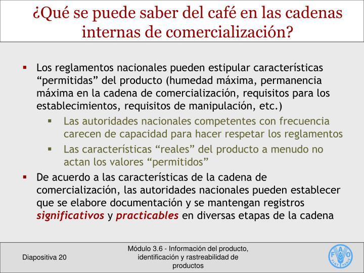 ¿Qué se puede saber del café en las cadenas internas de comercialización?