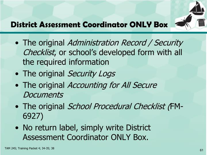 District Assessment Coordinator ONLY Box