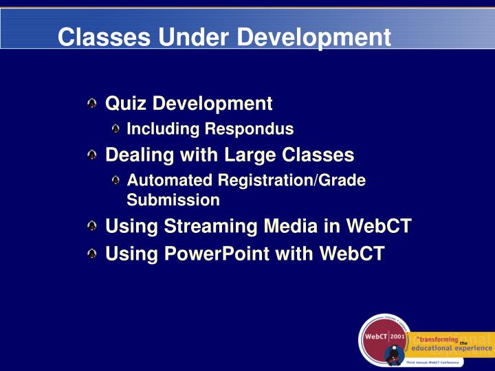 Classes Under Development