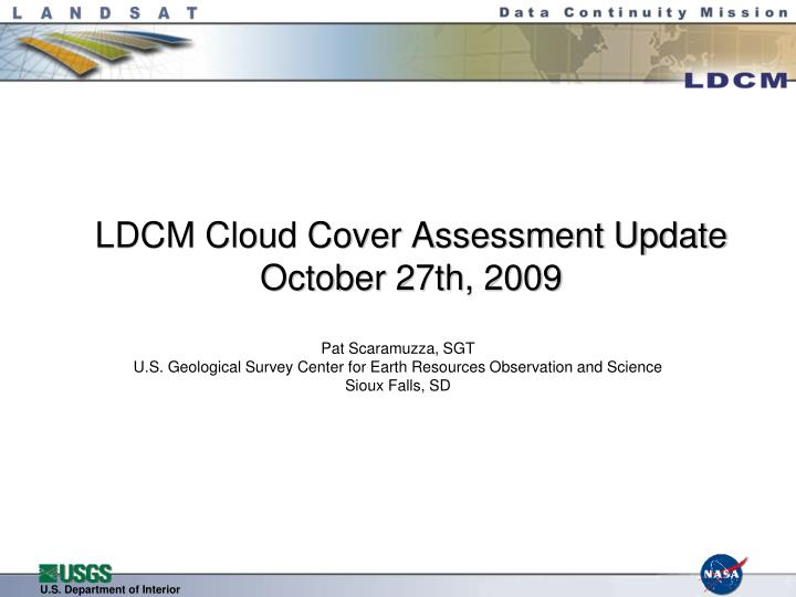 Ldcm cloud cover assessment update october 27th 2009