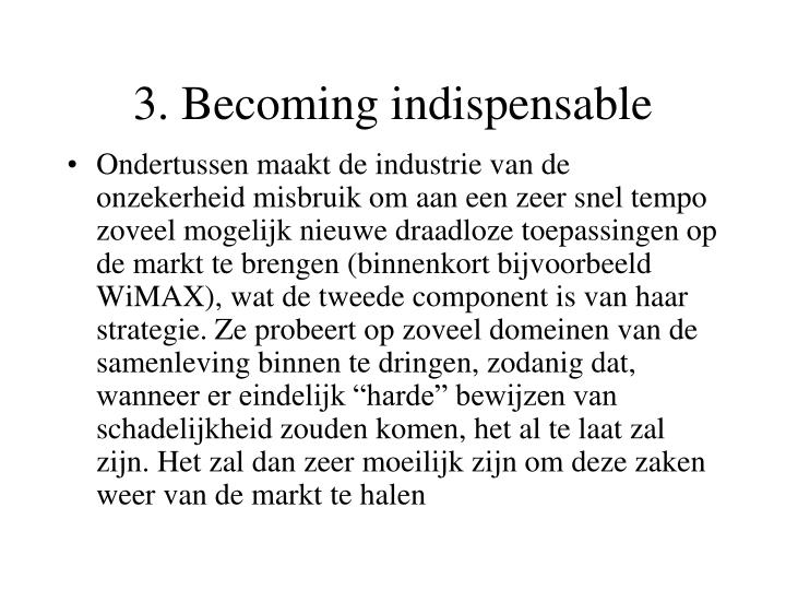 3. Becoming indispensable