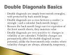 double diagonals basics