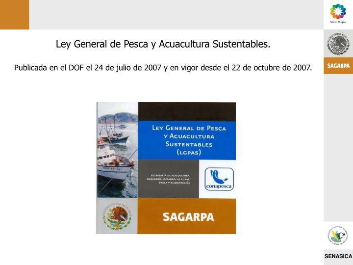 Ley General de Pesca y Acuacultura Sustentables.