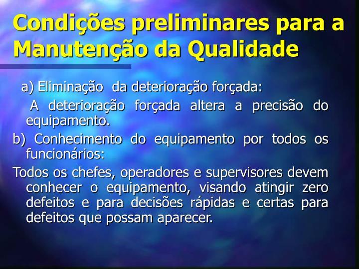 Condições preliminares para a Manutenção da Qualidade