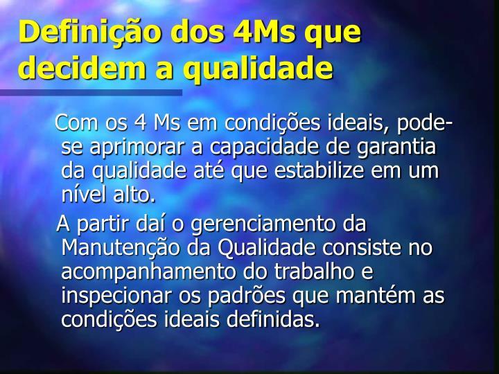 Definição dos 4Ms que decidem a qualidade
