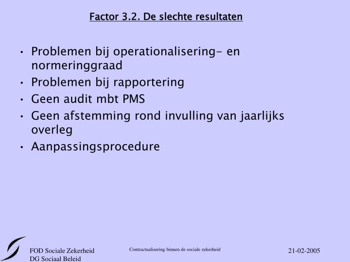 Factor 3.2. De slechte resultaten